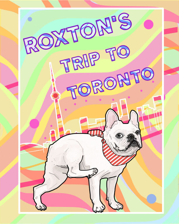 Cover of Roxton's Trip to Toronto, featuring an illustration of a french bulldog in front of the Toronto skyline